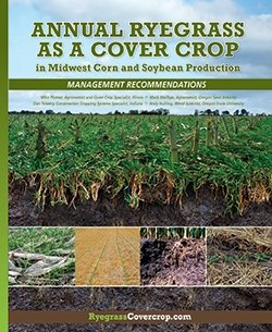 Annual Ryegrass as a Cover Crop in Midwest Corn and Soybean Production